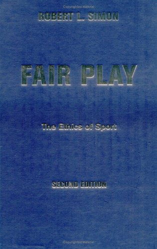 9780813365978: Fair Play: The Ethics Of Sport, Second Edition