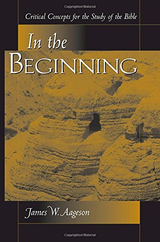 9780813366203: In The Beginning: Critical Concepts For The Study Of The Bible