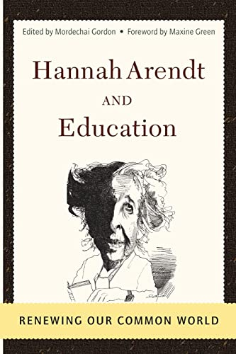 9780813366326: Hannah Arendt and Education: Renewing Our Common World (Edge: Critical Studies in Educational Theory)