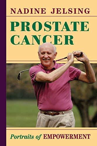 Prostate Cancer: Portraits Of Empowerment: Jelsing, Nadine