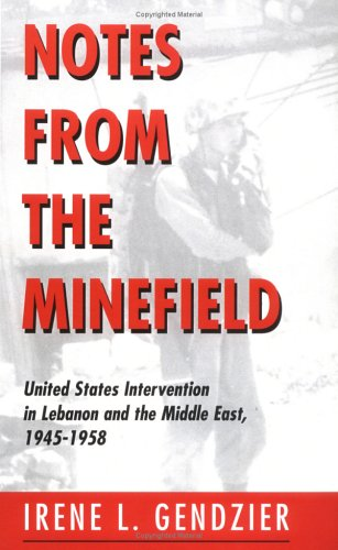 9780813366890: Notes From The Minefield: United States Intervention In Lebanon And The Middle East, 1945-1958 (Interventions)