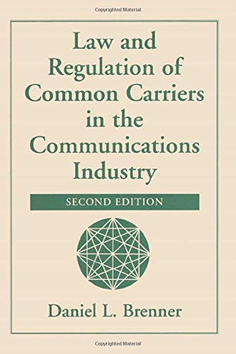 9780813366951: Law And Regulation Of Common Carriers In The Communications Industry