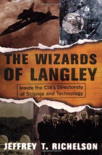 The Wizards of Langley: Inside the CIA's Directorate of Science and Technology: Richelson, ...