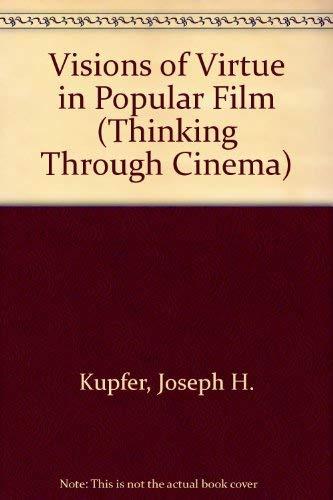 9780813367200: Visions Of Virtue In Popular Film (Thinking Through Cinema)