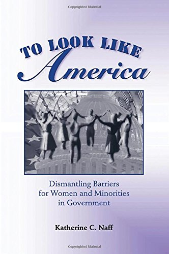 9780813367637: To Look Like America: Dismantling Barriers For Women And Minorities In Government