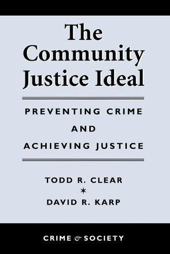 The Community Justice Ideal (Crime & Society: Clear, Todd R