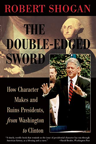 9780813367774: The Double Edged Sword: Presidential Character from George Washington to Bill Clinton