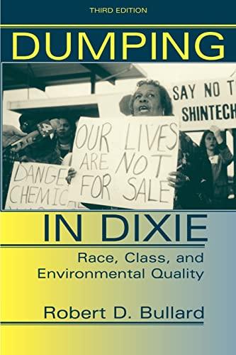 Dumping In Dixie: Race, Class, And Environmental Quality, Third Edition: Bullard, Robert D.