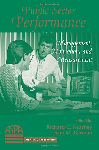 Public Sector Performance: Management, Motivation, And Measurement (Classics on Cassette): Kearney,...
