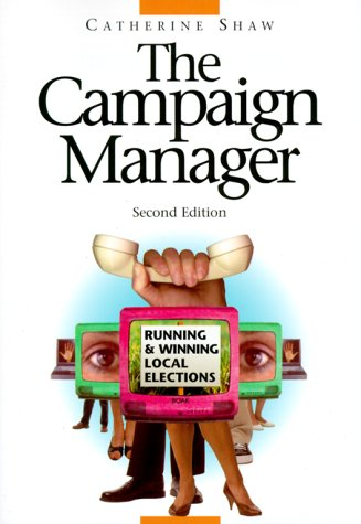 9780813368481: The Campaign Manager : Running and Winning Local Elections