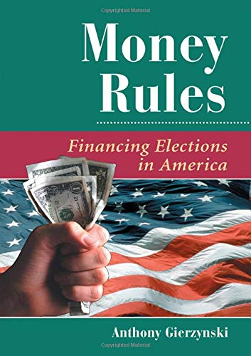 9780813368603: Money Rules: Financing Elections In America (Dilemmas in American Politics)
