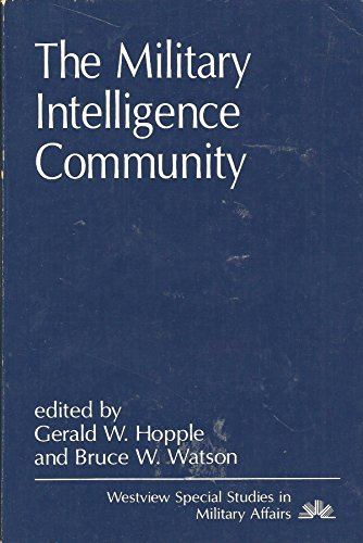 9780813370095: The Military Intelligence Community (WESTVIEW SPECIAL STUDIES IN MILITARY AFFAIRS)