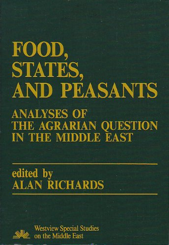 9780813371177: Food, States and Peasants: Analyses of the Agrarian Question in the Middle East (Westview Special Studies on the Middle East)