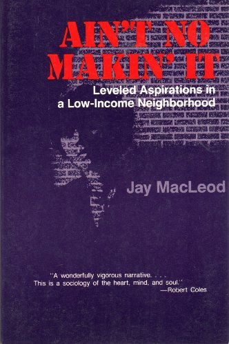 9780813371634: Ain't No Makin' It: Leveled Aspirations In A Low-income Neighborhood