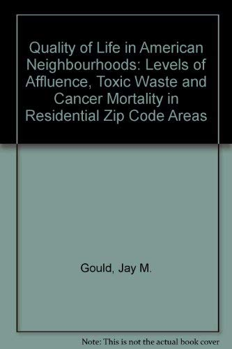 9780813371870: Quality Of Life In American Neighborhoods: Levels Of Affluence, Toxic Waste, And Cancer Mortality In Residential Zip Code Areas
