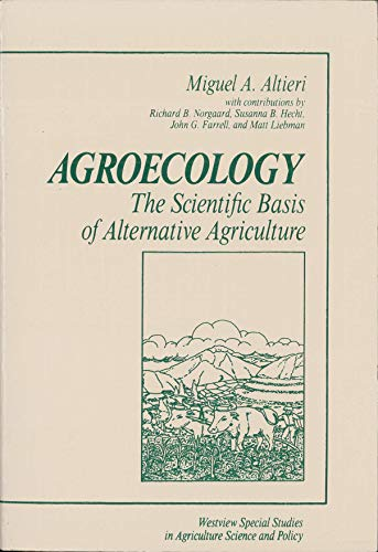 9780813372846: Agroecology: The Scientific Basis of Alternative Agriculture (Westview Special Studies in Agriculture Science and Policy)