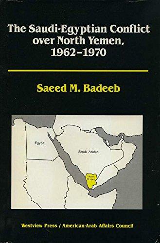 9780813372969: The Saudi-egyptian Conflict Over North Yemen, 1962-1970