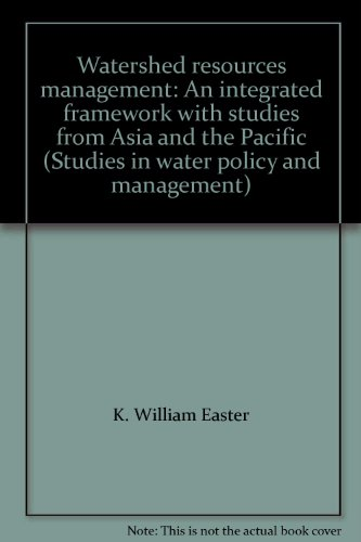 Watershed resources management: An integrated framework with: William K. Easter,