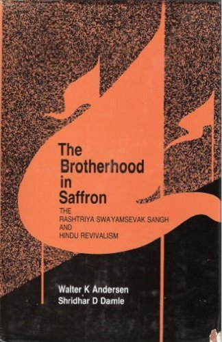 9780813373584: The Brotherhood In Saffron: The Rashtriya Swayamsevak Sangh And Hindu Revivalism (Westview Special Studies on South and Southeast Asia)