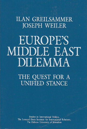 9780813373591: Europe's Middle East Dilemma: The Quest for a Unified Stance