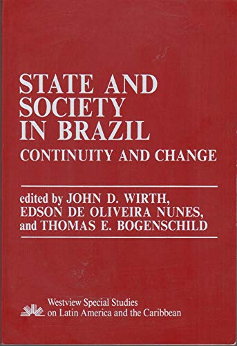 9780813374017: State And Society In Brazil: Continuity And Change (WESTVIEW SPECIAL STUDIES ON LATIN AMERICA AND THE CARIBBEAN)