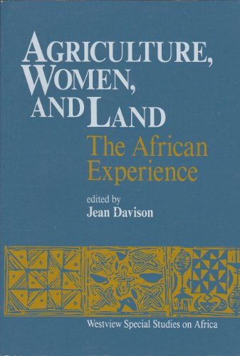 9780813374215: Agriculture, Women and Land: African Experience (Westview Special Studies on Africa)
