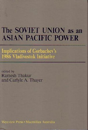 The Soviet Union As An Asian-pacific Power: Thakur, Ramesh; Thayer,