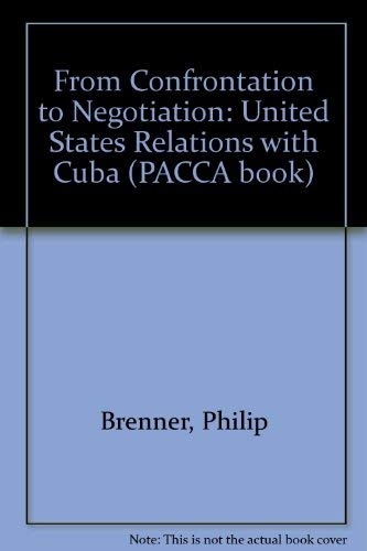 9780813375076: From Confrontation To Negotiation: U.s. Relations With Cuba