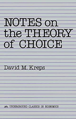 9780813375533: Notes On The Theory Of Choice (Underground Classics in Economics)