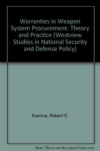 Warranties in Weapon Systems Procurement: Theory and: Kuenne, Robert E.,