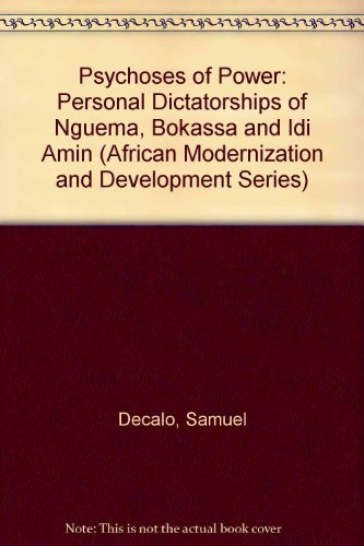 9780813376172: Psychoses Of Power: African Personal Dictatorships (African Modernization and Development Series)