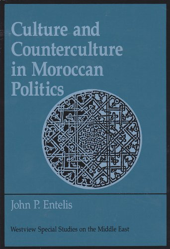 9780813376509: Culture And Counterculture In Moroccan Politics (WESTVIEW SPECIAL STUDIES ON THE MIDDLE EAST)