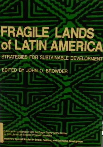 9780813377056: Fragile Lands Of Latin America: Strategies For Sustainable Development (Westview Special Studies in Social, Political, and Economic Development)