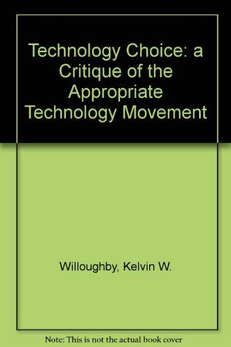 9780813378060: Technology Choice: A Critique Of The Appropriate Technology Movement (Westview Special Studies on the Soviet)