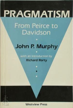 9780813378091: Pragmatism: From Peirce To Davidson