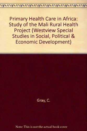 Primary Health Care in Africa: A Study: Gray, Clive, Baudouy,