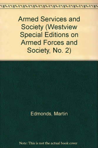 9780813378831: Armed Services And Society (Westview Special Editions on Armed Forces and Society, No. 2)