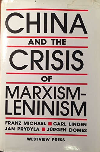 China And The Crisis Of Marxism-leninism: Michael, Franz, Linden,