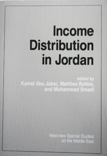 Income Distribution in Jordan (Westview Special Studies on the Middle East): Jaber, Kamel Abu, ...