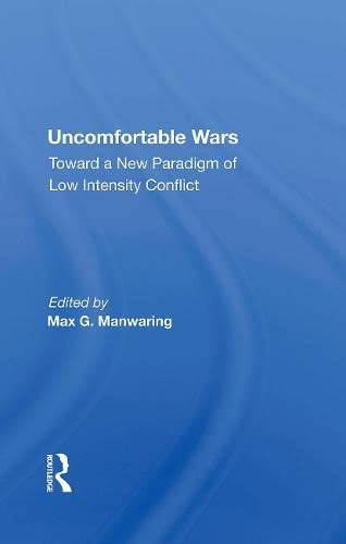 9780813380810: Uncomfortable Wars: Toward A New Paradigm Of Low Intensity Conflict (Studies in Regional Security)