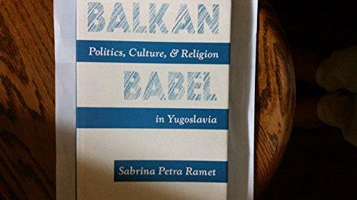 9780813381848: Balkan Babel: Politics, Culture, And Religion In Yugoslavia
