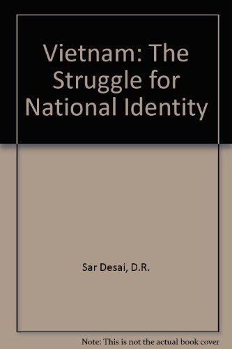 Vietnam: The Struggle for National Identity: D.R. Sar Desai