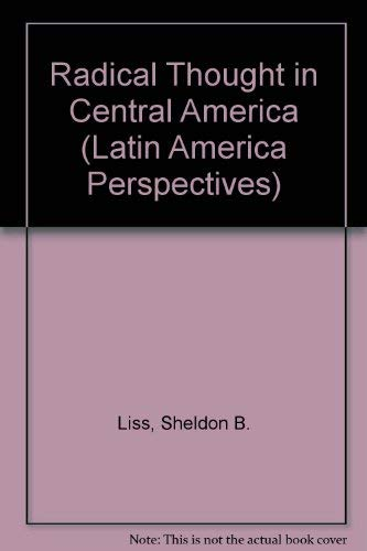 9780813382081: Radical Thought In Central America (Latin American Perspectives Series)
