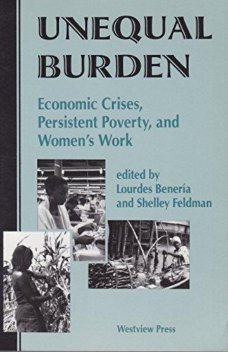 9780813382302: Unequal Burden: Economic Crises, Persistent Poverty, And Women's Work
