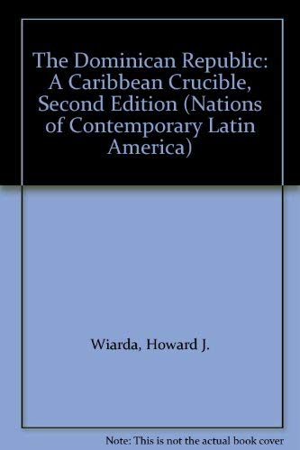 9780813382357: The Dominican Republic: A Caribbean Crucible, Second Edition (Nations of Contemporary Latin America)