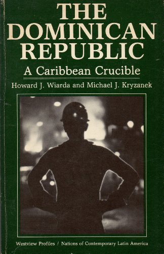 9780813382364: The Dominican Republic: A Caribbean Crucible, Second Edition (Westview Profiles-Nations of Contemporary Latin America)