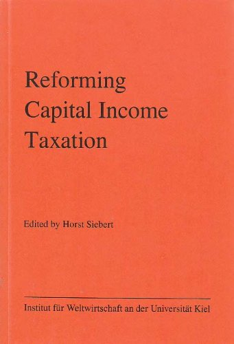 9780813383484: Reforming Capital Income Taxation (Kieler Diskussionsbeitrage : Kiel Discussion Papers)