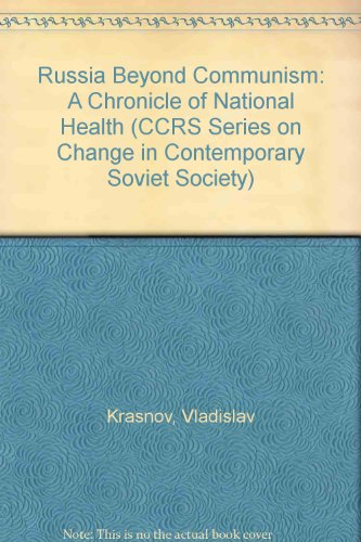 9780813383613: Russia Beyond Communism: A Chronicle Of National Rebirth (C C R S SERIES ON CHANGE IN CONTEMPORARY SOVIET SOCIETY)