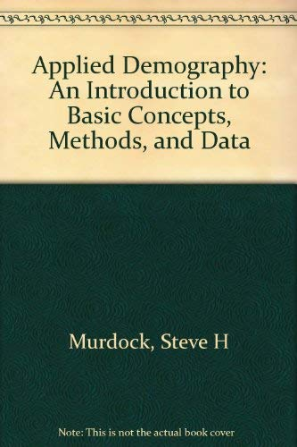 9780813383729: Applied Demography: An Introduction To Basic Concepts, Methods, And Data (Continental Philosophy)
