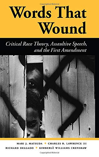 9780813384276: Words That Wound: Critical Race Theory, Assaultive Speech, And The First Amendment (New perspectives on law, culture, and society)